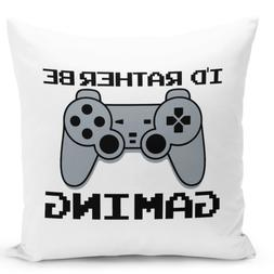 Throw Pillow I'd Rather Be Gaming Room Home Decor Zipper Whi